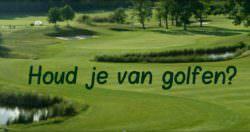 Houd je van golfen?